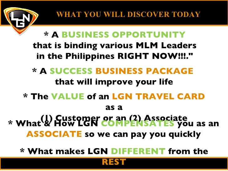 * The  VALUE  of an  LGN TRAVEL CARD  as a (1) Customer or an (2) Associate WHAT YOU WILL DISCOVER TODAY   * A  SUCCESS   ...