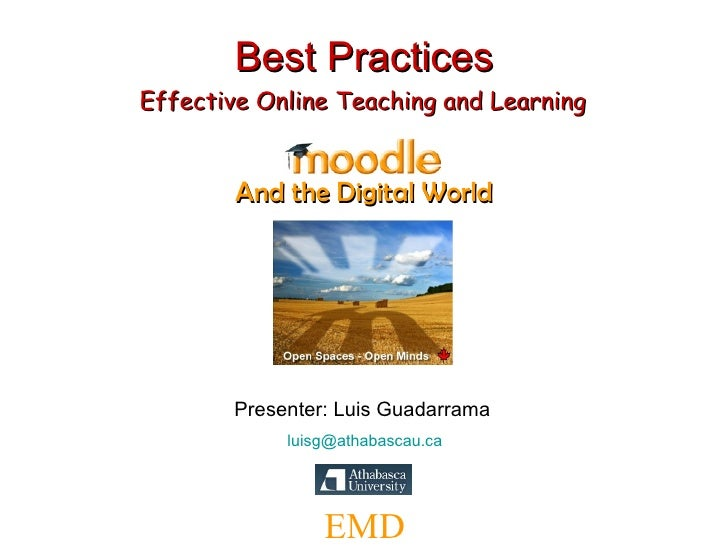 Best Practices Presenter: Luis Guadarrama   [email_address] EMD And the Digital World Effective Online Teaching and Learning