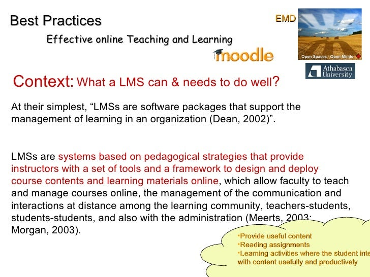 """Best Practices Effective online Teaching and Learning Context:  What a LMS can & needs to do well ? At their simplest, """"LM..."""