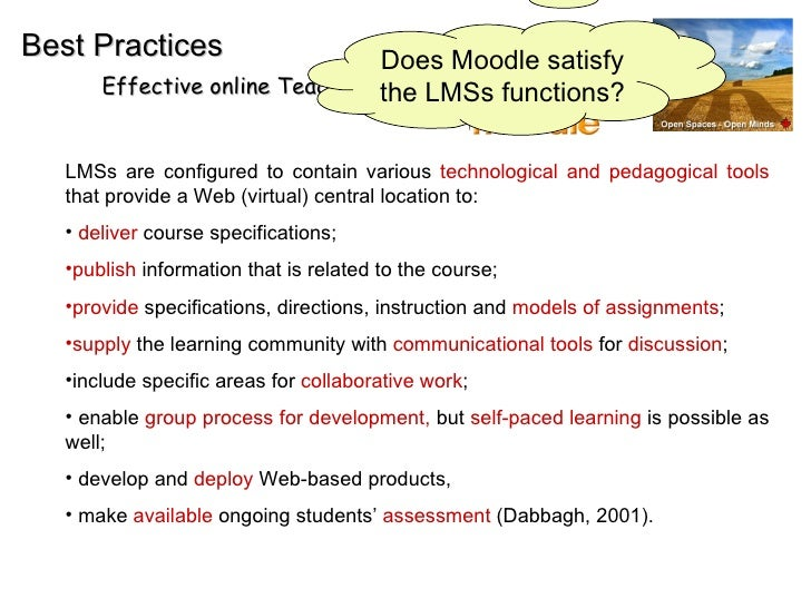 EMD Best Practices Effective online Teaching and Learning <ul><li>LMSs are configured to contain various  technological an...