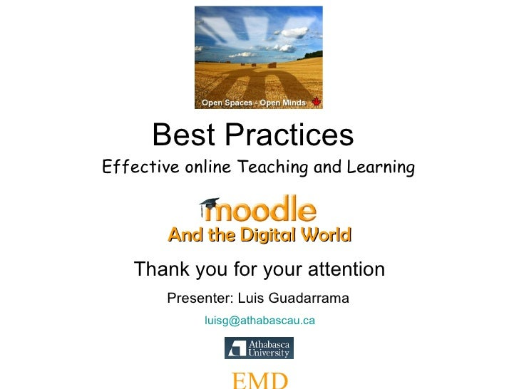 Best Practices And the Digital World Effective online Teaching and Learning Thank you for your attention Presenter: Luis G...
