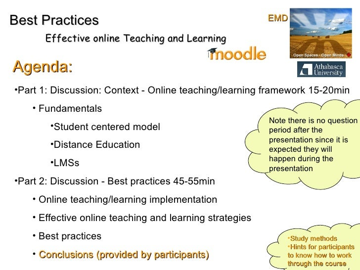 Best Practices Effective online Teaching and Learning Agenda: <ul><li>Part 1: Discussion: Context - Online teaching/learni...