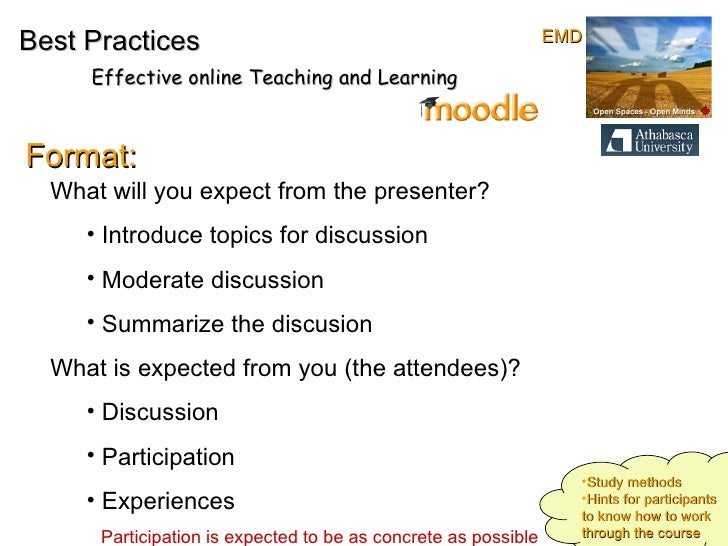 Best Practices Effective online Teaching and Learning Format: <ul><li>What will you expect from the presenter?  </li></ul>...