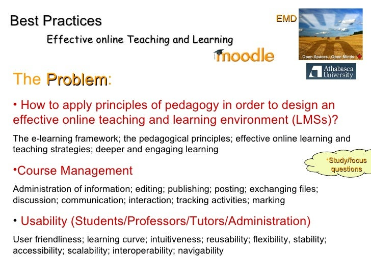 <ul><li>How to apply principles of pedagogy in order to design an  effective online teaching and learning environment (LMS...