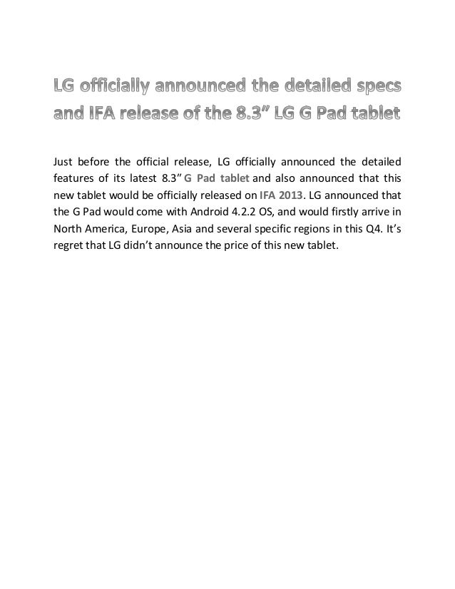 Just before the official release, LG officially announced the detailed features of its latest 8.3″ G Pad tablet and also a...