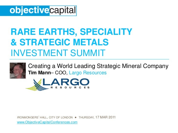RARE EARTHS, SPECIALITY& STRATEGIC METALSINVESTMENT SUMMIT       Creating a World Leading Strategic Mineral Company       ...