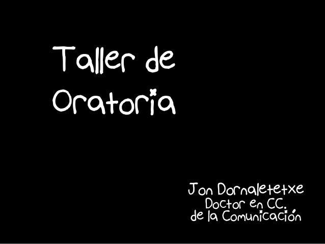 Taller de Oratoria Jon Dornaletetxe Doctor en CC. de la Comunicacióon