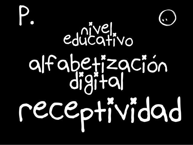 é receptividad nivel P. alfabetizacion digital educativo r