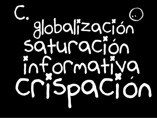 é é é crispacióon saturacion C. informativa globalizacion r