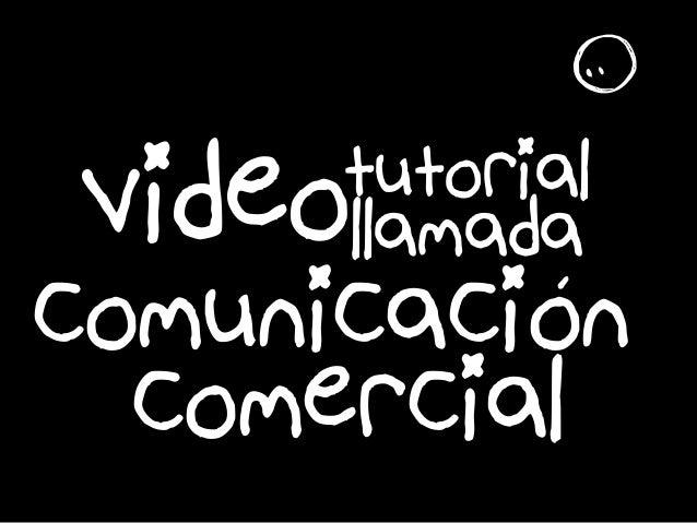 é tutorialvideollamada comunicacióon comercial r