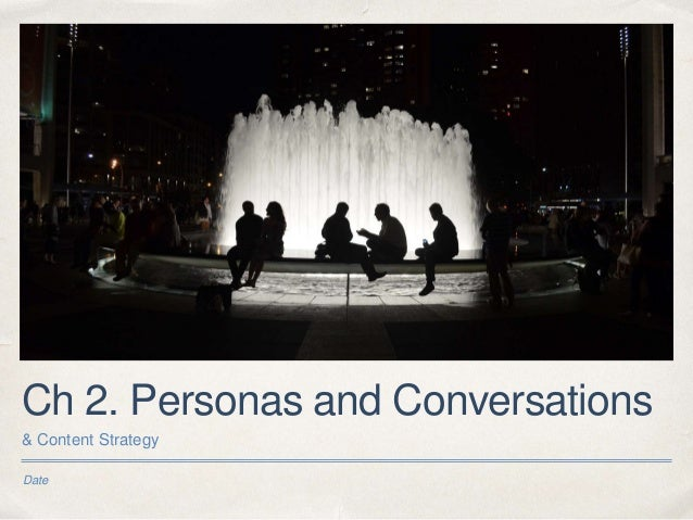 Date Ch 2. Personas and Conversations & Content Strategy