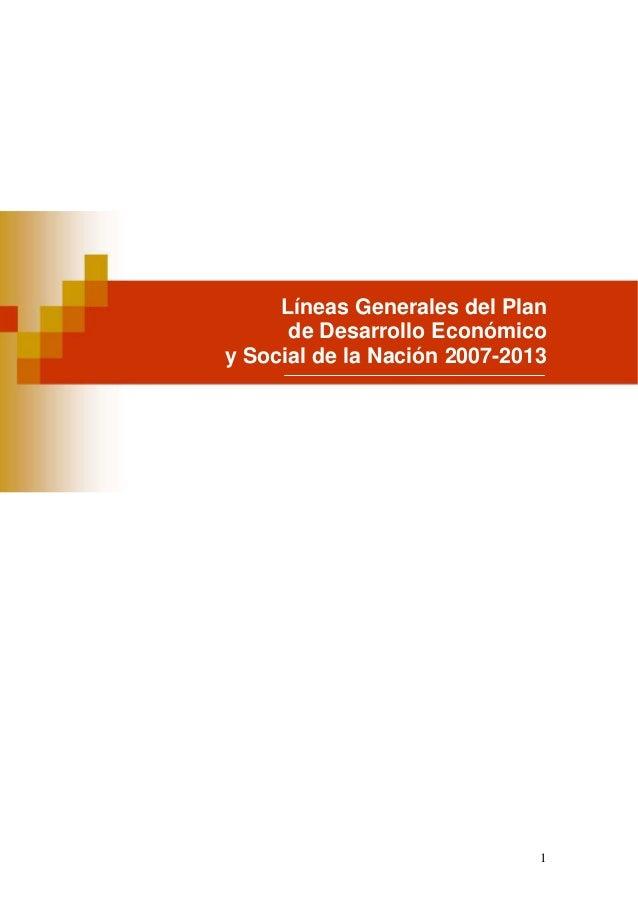 Líneas Generales del Plan  de Desarrollo Económico  y Social de la Nación 2007-2013  1