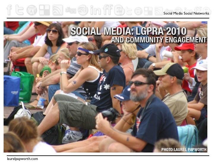 Social Media Social Networks                          SOCIAL MEDIA: LGPRA 2010                              AND COMMUNITY ...