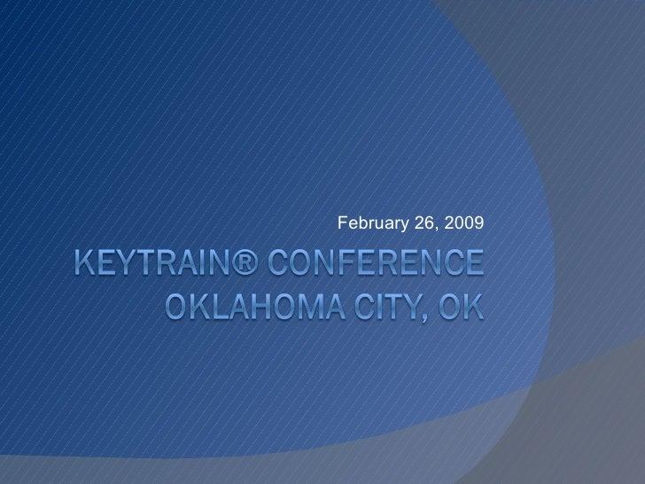 KeyTrain Conference Presentation, 2.26.2009