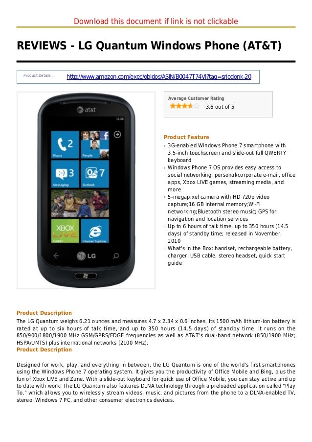 Download this document if link is not clickableREVIEWS - LG Quantum Windows Phone (AT&T)Product Details :http://www.amazon...