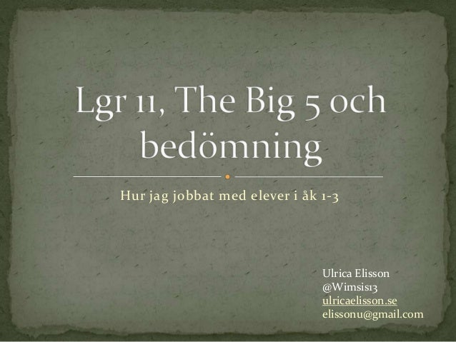 Hur jag jobbat med elever i åk 1-3 Ulrica Elisson @Wimsis13 ulricaelisson.se elissonu@gmail.com