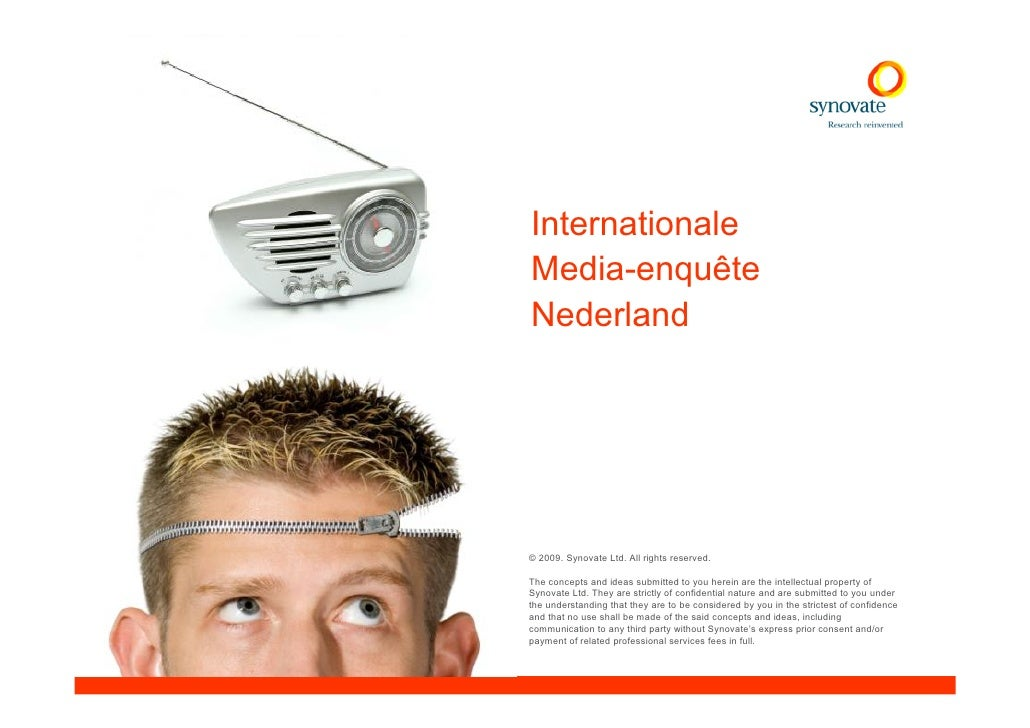 Internationale Media-enquête Nederland     © 2009. Synovate Ltd. All rights reserved.  The concepts and ideas submitted to...