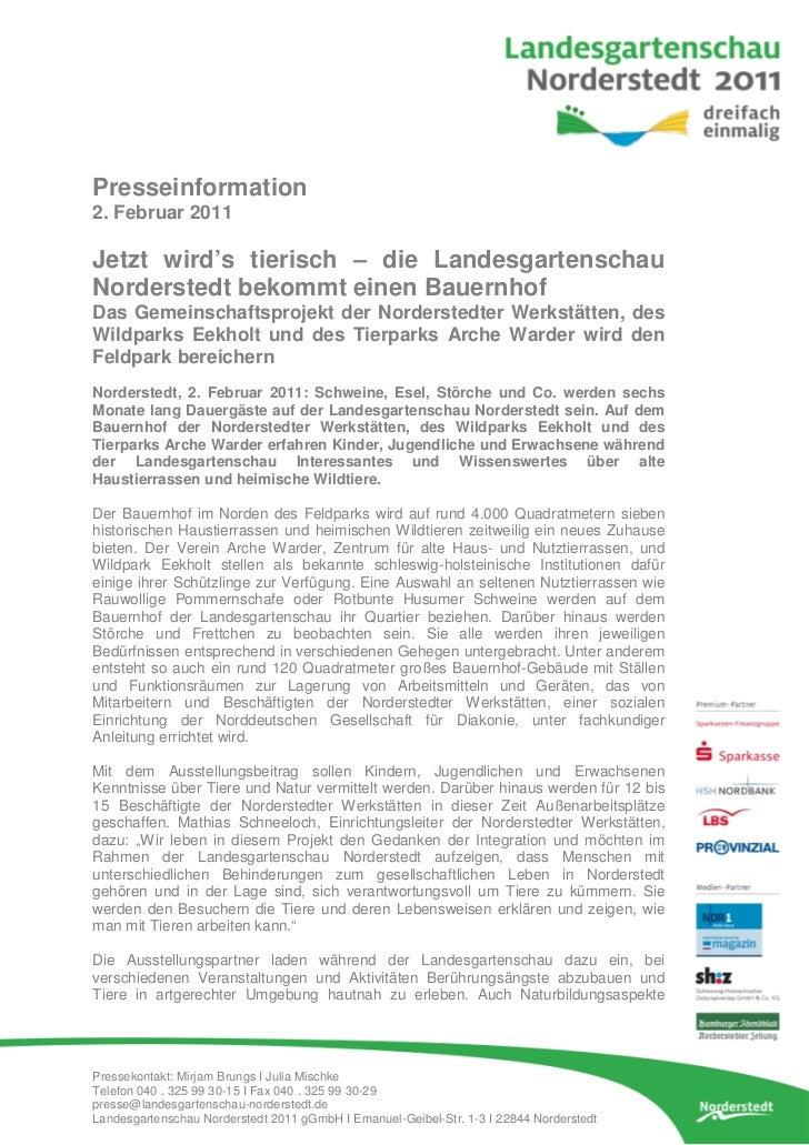 Presseinformation2. Februar 2011Jetzt wird's tierisch – die LandesgartenschauNorderstedt bekommt einen BauernhofDas Gemein...