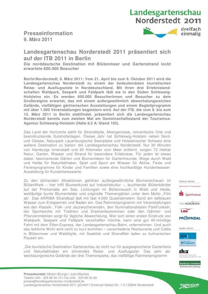 Presseinformation9. März 2011Landesgartenschau Norderstedt 2011 präsentiert sichauf der ITB 2011 in BerlinDie norddeutsche...