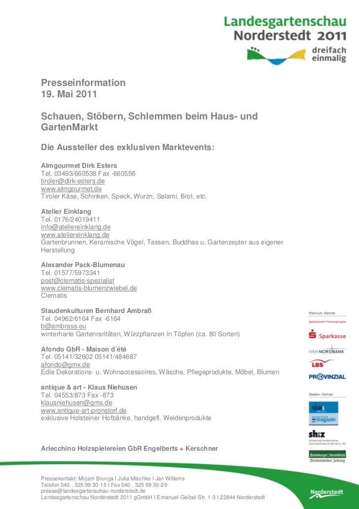 Presseinformation19. Mai 2011Schauen, Stöbern, Schlemmen beim Haus- undGartenMarktDie Aussteller des exklusiven Marktevent...