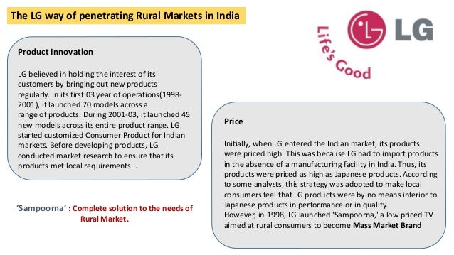 lg rural marketing The 4ps and 4 as of rural marketing there is a need to offer products that suit the rural market ü lg electronics have developed a customized tv for.