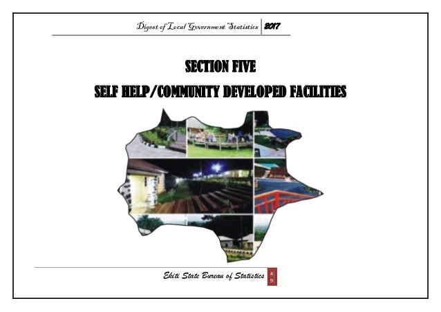 Digest of Local Government Statistics 2017 Ekiti State Bureau of Statistics 4 9 SECTION FIVE SELF HELP/COMMUNITY DEVELOPED...