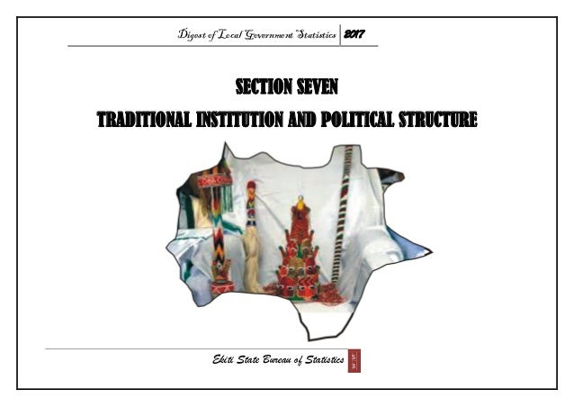 Digest of Local Government Statistics 2017 Ekiti State Bureau of Statistics 5 3 SECTION SEVEN TRADITIONAL INSTITUTION AND ...