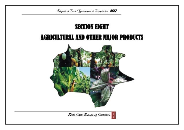 Digest of Local Government Statistics 2017 Ekiti State Bureau of Statistics 5 9 SECTION EIGHT AGRICULTURAL AND OTHER MAJOR...