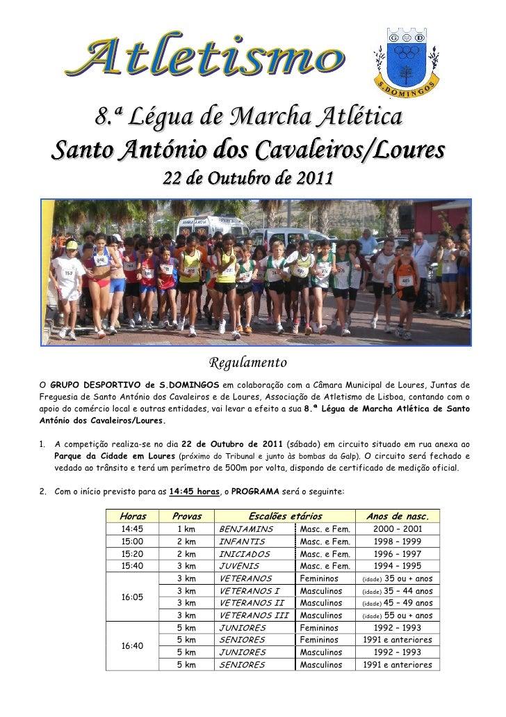 8.ª Légua de Marcha Atlética     Santo António dos Cavaleiros/Loures                              22 de Outubro de 2011   ...
