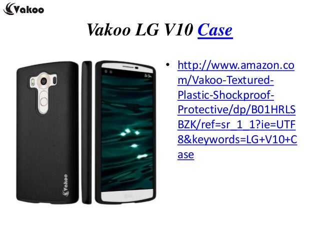 Vakoo LG V10 Case • http://www.amazon.co m/Vakoo-Textured- Plastic-Shockproof- Protective/dp/B01HRLS BZK/ref=sr_1_1?ie=UTF...