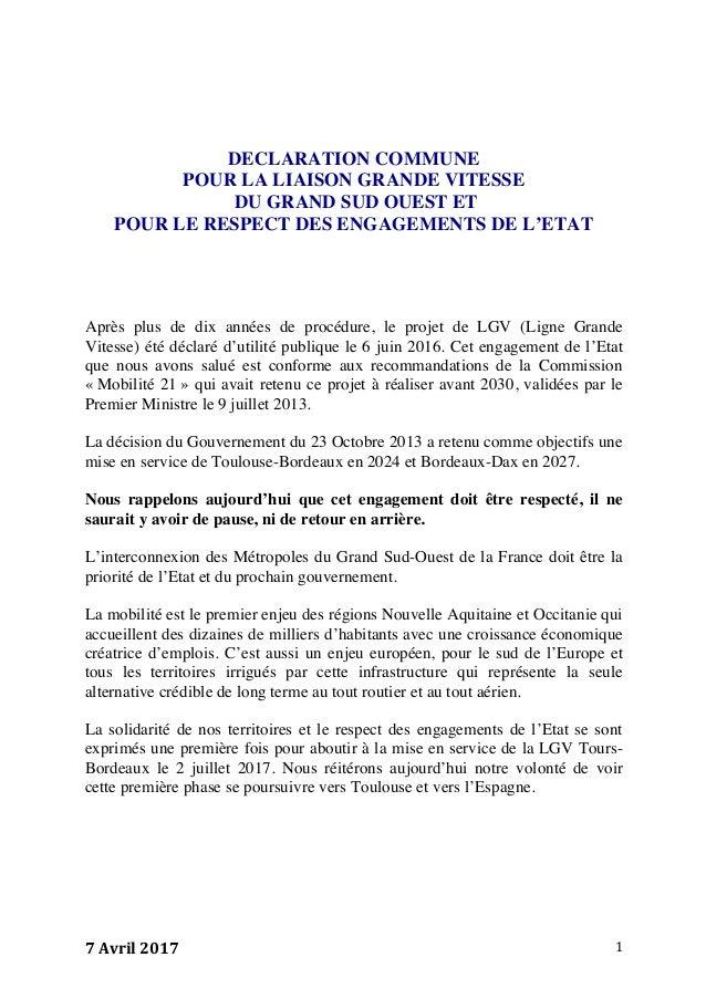 7Avril2017 1 DECLARATION COMMUNE POUR LA LIAISON GRANDE VITESSE DU GRAND SUD OUEST ET POUR LE RESPECT DES ENGAGEMENTS ...