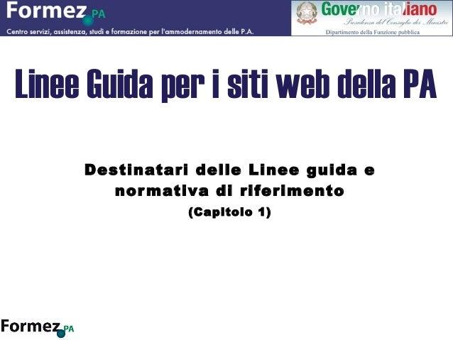 Linee Guida per i siti web della PA Destinatari delle Linee guida e normativa di riferimento (Capitolo 1)