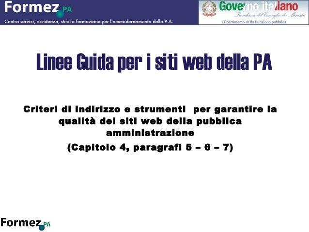 Linee Guida per i siti web della PA Criteri di indirizzo e strumenti per garantire la qualità dei siti web della pubblica ...