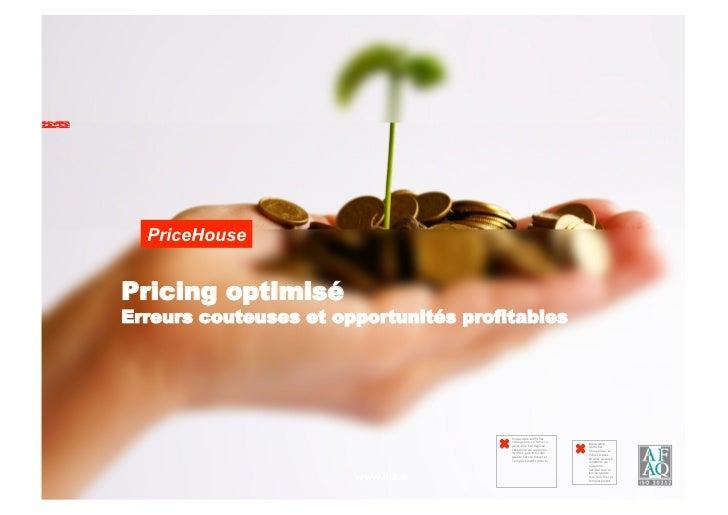 PriceHousePricing optimiséErreurs couteuses et opportunités profitables                                       Impossible d...
