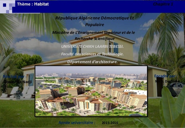 Thème : Habitat Chapitre 1 République Algérienne Démocratique Et Populaire Ministère de L'Enseignement Supérieur et de le ...