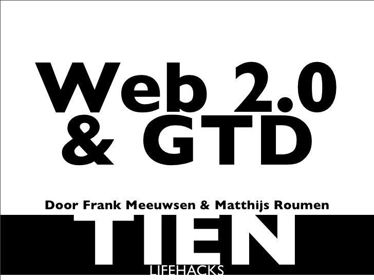 Web 2.0  GTD    TIEN Door Frank Meeuwsen  Matthijs Roumen                  LIFEHACKS