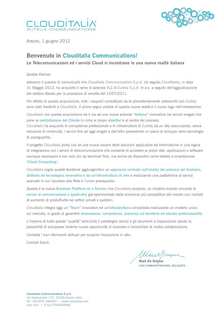 Arezzo, 1 giugno 2012Benvenuto in Clouditalia Communications!Le Telecomunicazioni ed i servizi Cloud si incontrano in una ...