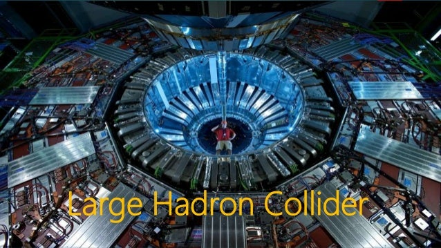 the large hadron collider The large hadron collider (lhc), a 27 kilometer (17 mile) long particle accelerator straddling the border of switzerland and france, is.