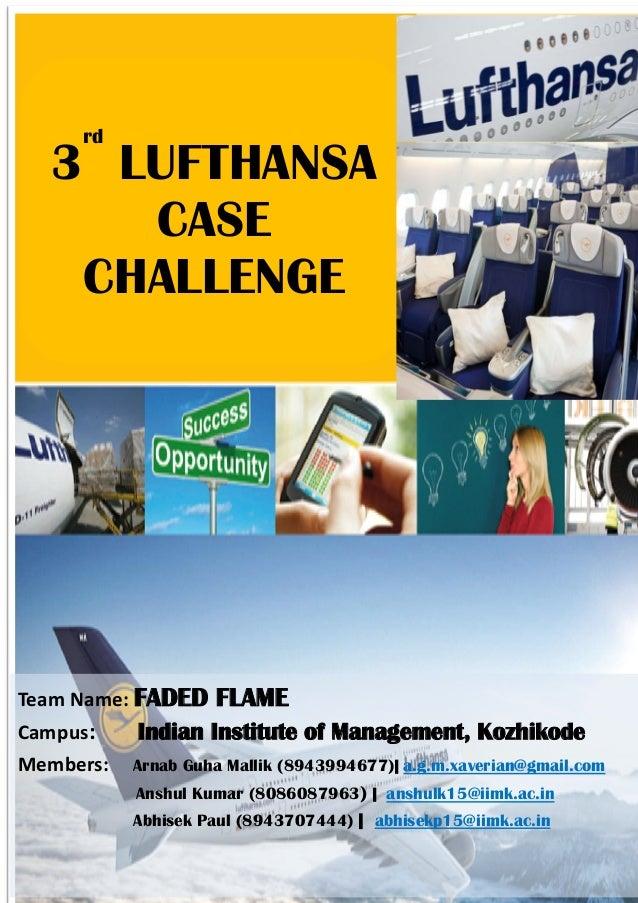 3rd Lufthansa Case Challenge                2012        rd  3 LUFTHANSA     CASE   CHALLENGETeam Name: FADED FLAMECampus: ...
