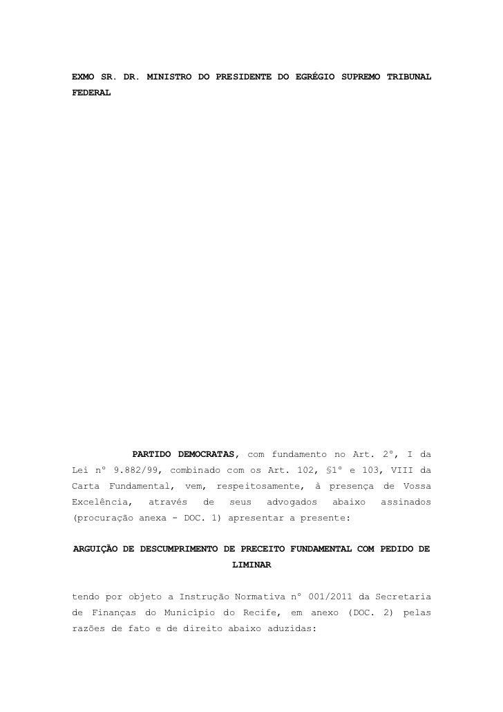 EXMO SR. DR. MINISTRO DO PRESIDENTE DO EGRÉGIO SUPREMO TRIBUNALFEDERAL          PARTIDO DEMOCRATAS, com fundamento no Art....
