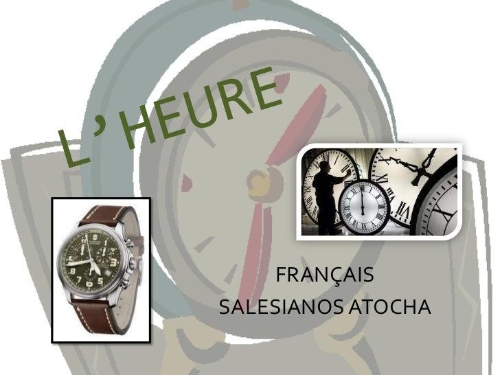 L'HEURE<br />FRANÇAIS<br />SALESIANOS ATOCHA<br />