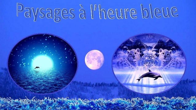 L'heure bleue est la période entre le jour et la nuit où le ciel se remplit presque entièrement d'un bleu plus foncé que l...