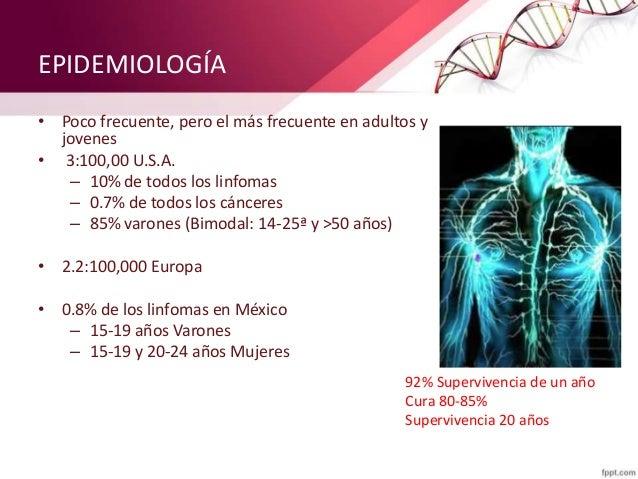 EPIDEMIOLOGÍA • Poco frecuente, pero el más frecuente en adultos y jovenes • 3:100,00 U.S.A. – 10% de todos los linfomas –...
