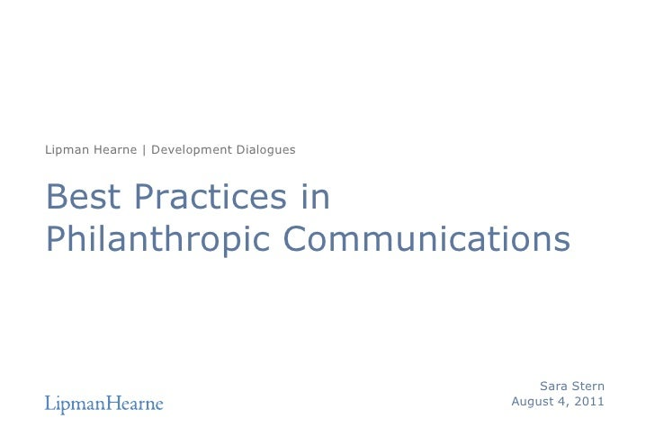 Best Practices inPhilanthropic Communications<br />Lipman Hearne | Development Dialogues <br />Sara Stern<br />August 4, 2...