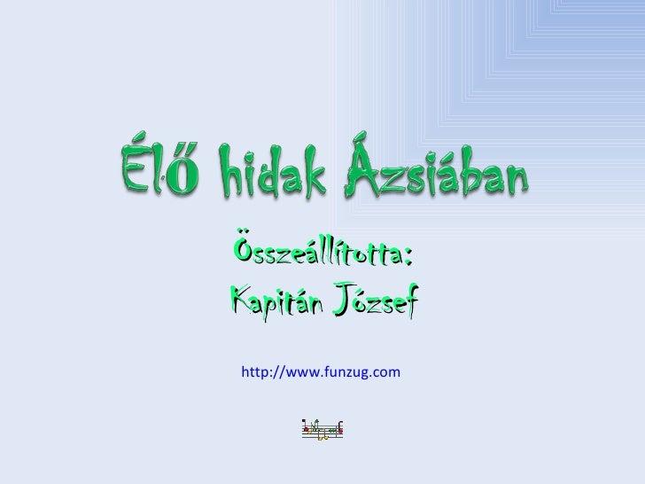 Összeállította: Kapitán József http://www.funzug.com