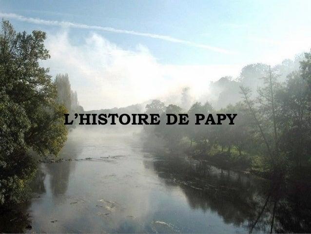 L'HISTOIRE DE PAPY
