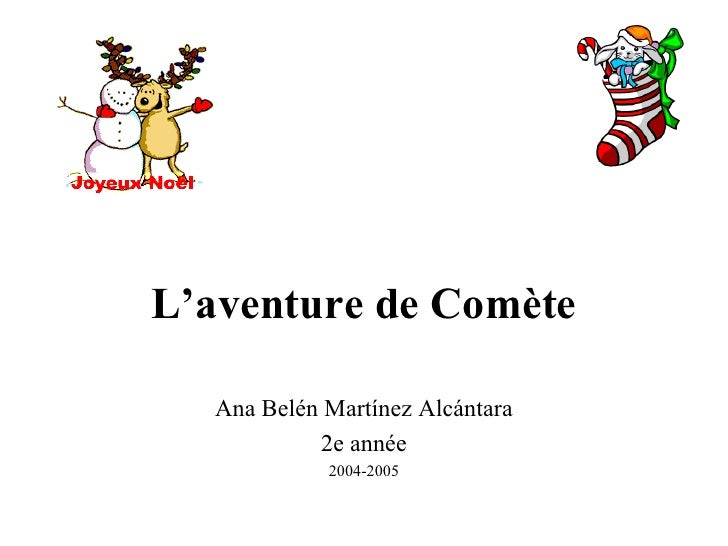 L'aventure de Comète Ana Belén Martínez Alcántara 2e année 2004-2005