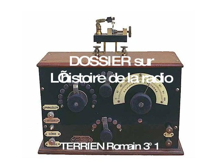 DOSSIER sur L'  histoire de la radio     TERRIEN Rom 3° 1             ain