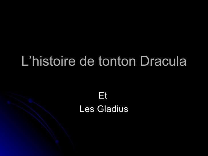 L'histoire de tonton Dracula Et  Les Gladius
