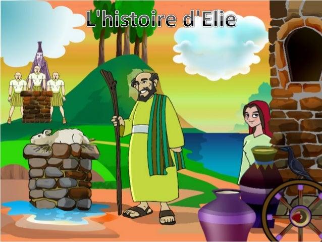 Elie était un prophète pendant que Ahab était le roi du royaume d'Israël. Achab était un chef mauvais qui encourageait les...